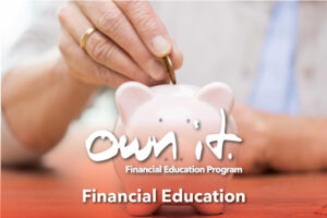 Own It! Financial Education Series 2 [Aug. 6 - Aug. 27]