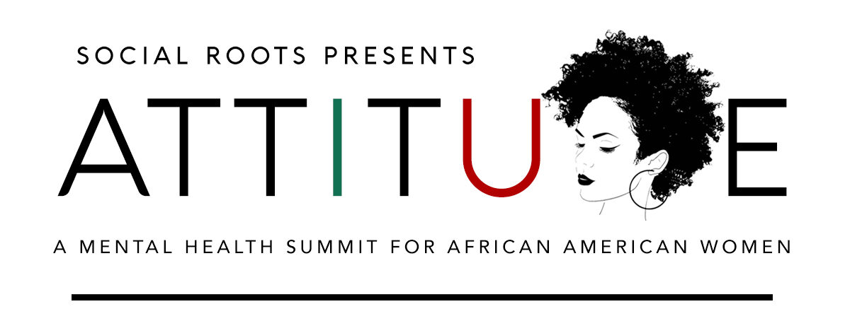 Attitude – A Mental Health Summit for African American Women